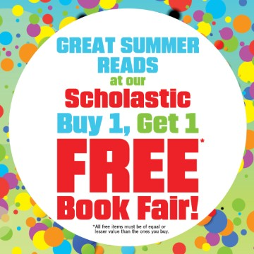 Great Summer Reads at our Scholastic Buy 1, Get 1 FREE Book Fair!